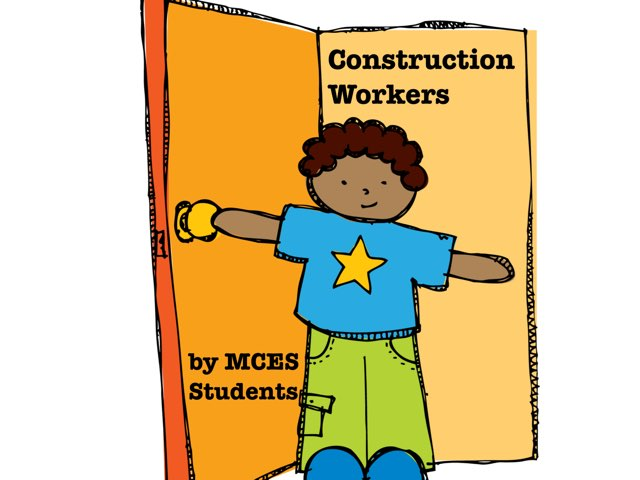 Construction Workers by MCES Students by Christine Snow
