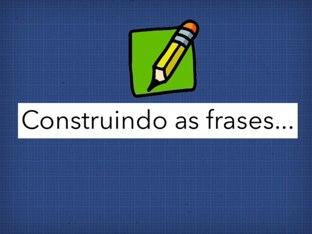 Construindo as frases... by Tati Barrozo