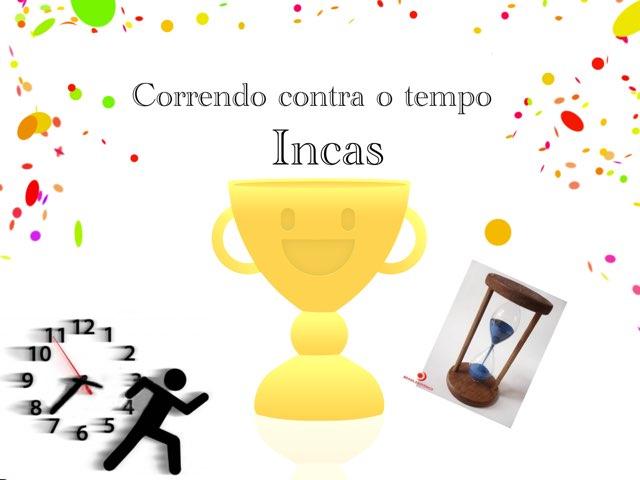 Correndo Contra O Tempo: Incas by 7D 1,6,21
