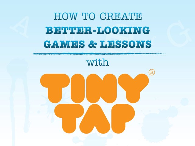 Creating Better-looking Games & Lessons With TinyTap by Ronny Tsviling