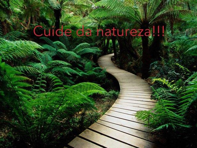 Cuide Da Natureza by Rede Caminho do Saber