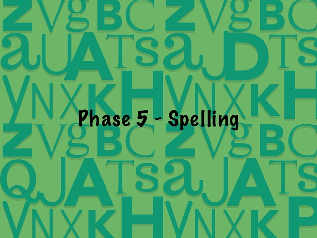 Phase 5 Spelling by Danielle Holdaway