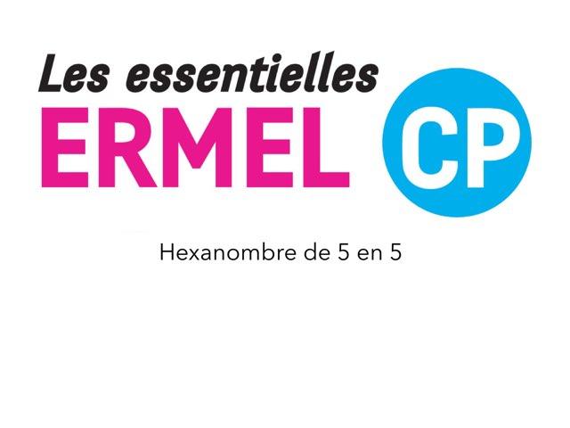 Hexanombre De 5 en 5 - ERMEL Les Essentielles CP by Fabien EMPRIN