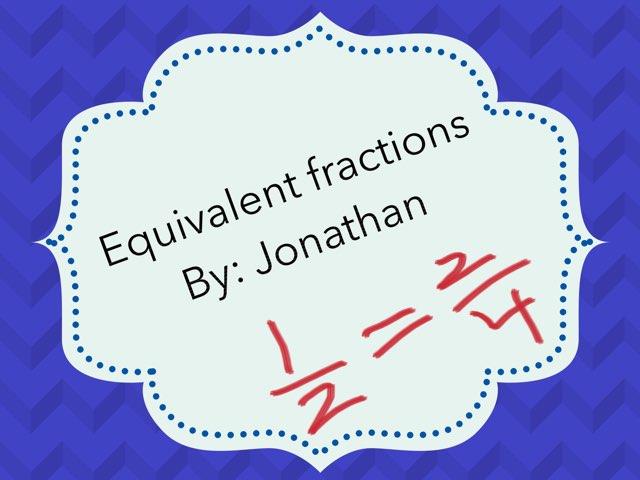 Equivalent Fractions by Brittney Zieller