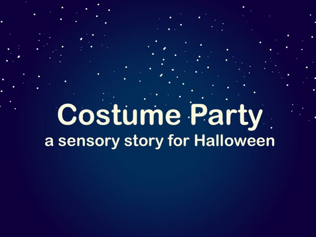 Costume Party: A Sensory Story by Amanda Mehdiyoun