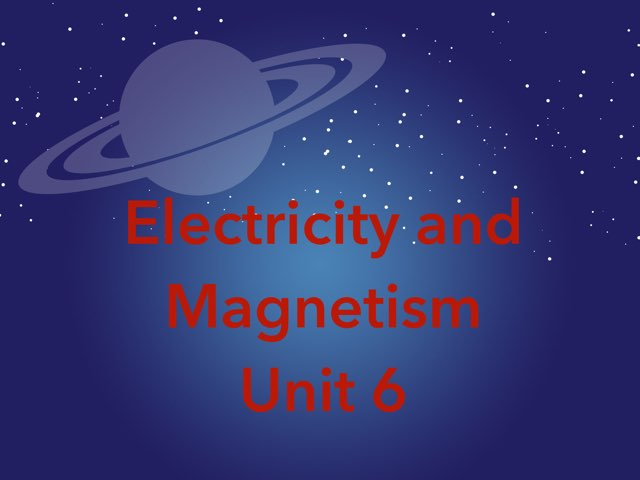 ELECTRICITY AND MAGNETISM P6 U6 1/4 Miss Jaw by Miss Jaw