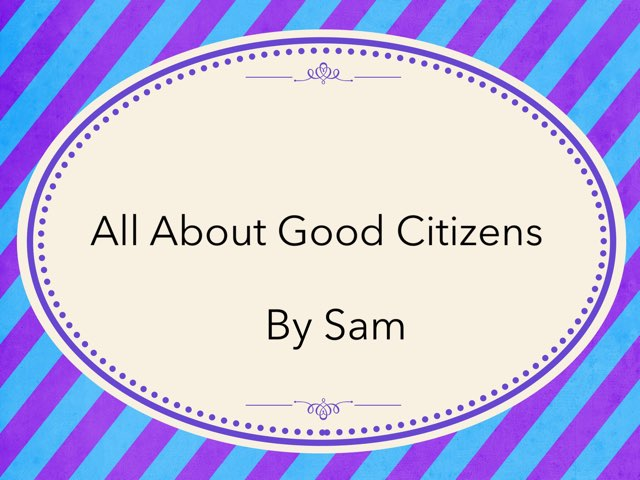 All About Being A Good Citizen by Cristina Chesser