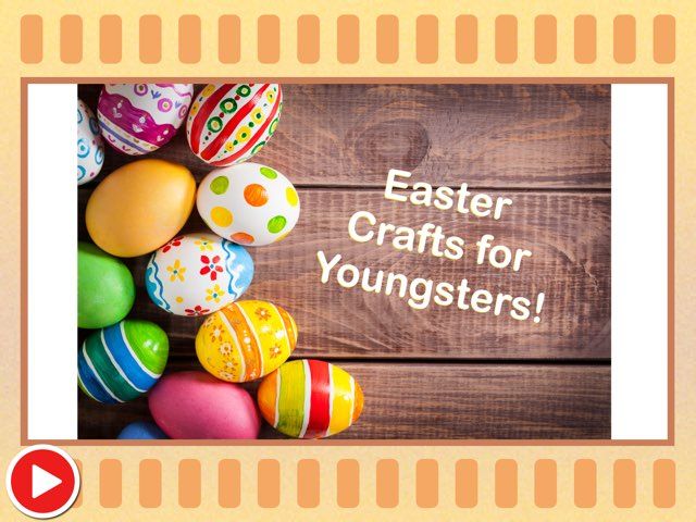 Easter Crafts For Youngsters!  by Miss Ruby