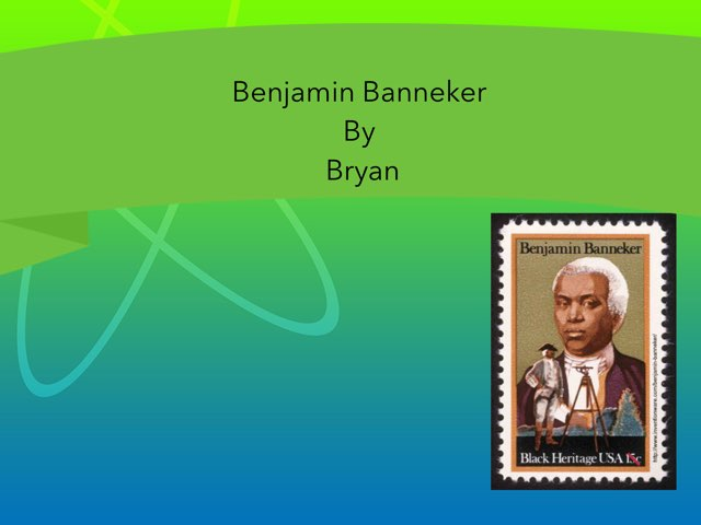 Benjamin Banneker  By Bryan by Christine Snow