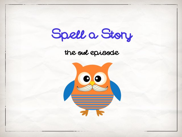 Spell a Story - The Owl Episode by Amanda Mehdiyoun