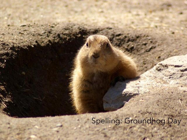 Spelling: Groundhog Day by Carol Smith
