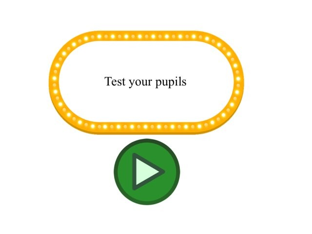 Test Your Pupils  by Mr Hughes