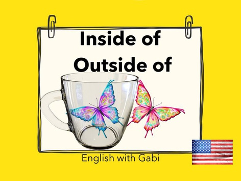 Inside of And Outside of- Prepositions  by English with Gabi אנגלית עם גבי