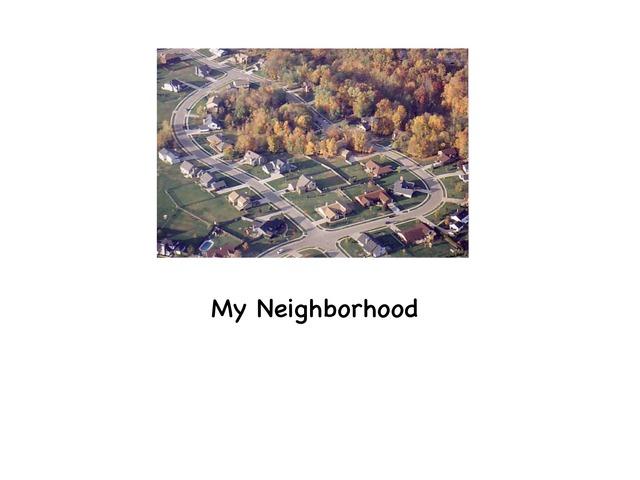 My Neighborhood  by Rebecca Jarvis