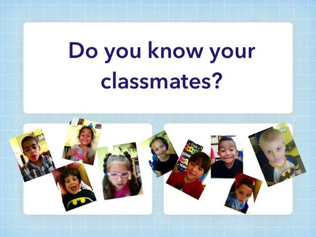 Do You Know Your Classmates? by Gabrielle Major