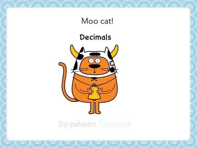 Moo Cat! Decimals  by Idah Rahman