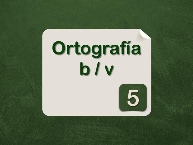 Ortografía b/v 5 by Elysia Edu