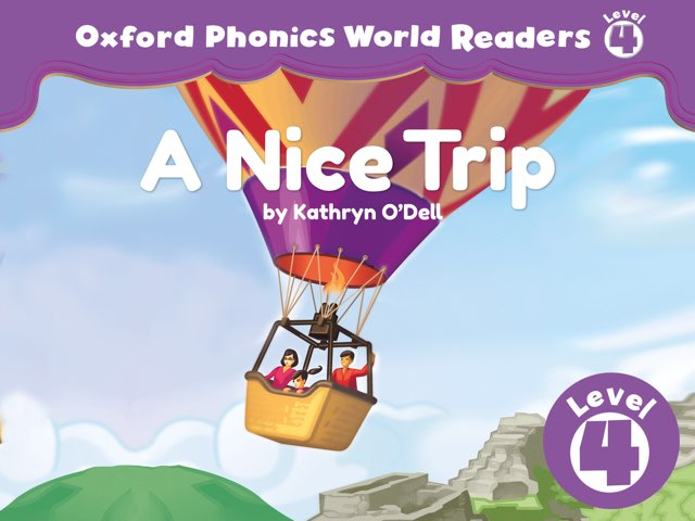 Phonics World Readers 4: A Nice Trip	 by Oxford University Press