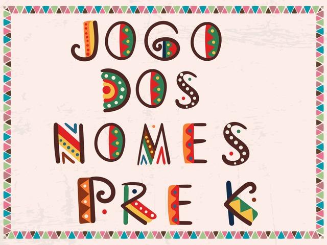 Jogo Dos Nomes Pre K-A by Coordenação Tecnologias Educacionais