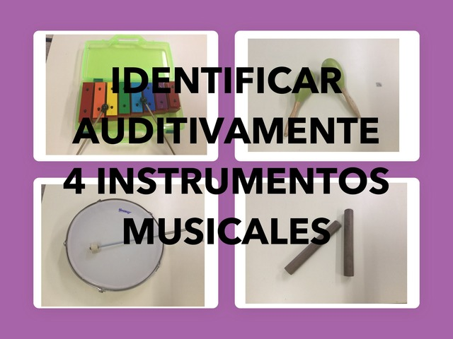 IDENTIFICAR AUDITIVAMENTE 4 INSTRUMENTOS MUSICALES. by Jose Sanchez Ureña