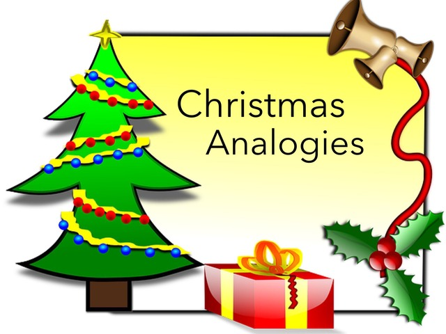 Christmas: Analogies  by Carol Smith