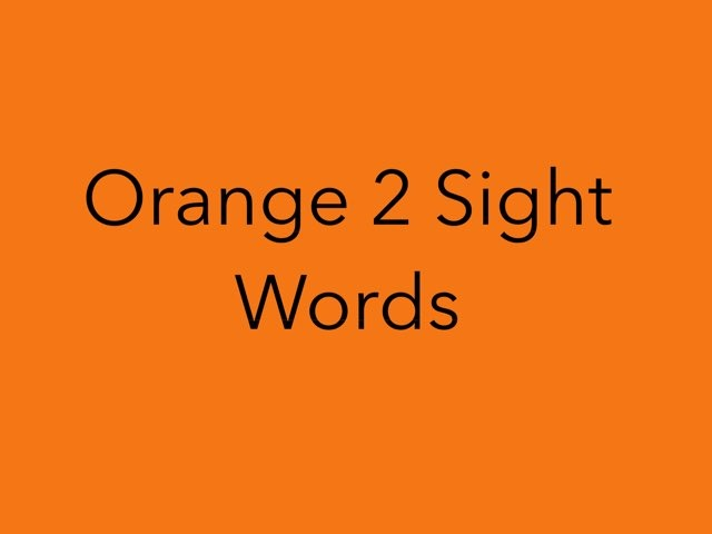 Orange 2 Sight Words. No 16 by Sonia Landers