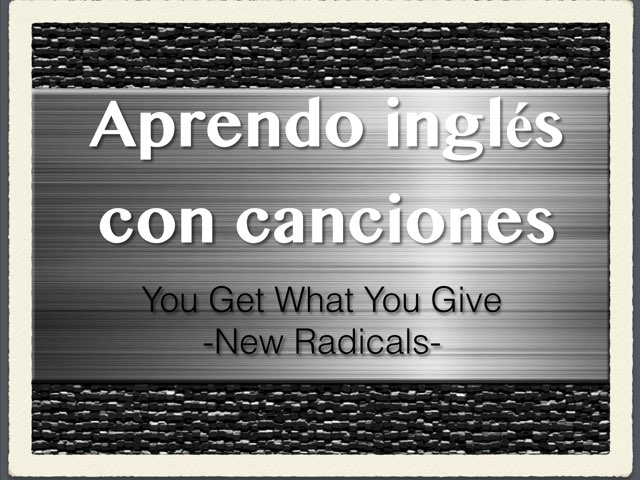 Aprendo inglés. You Get What You Give by Elysia Edu
