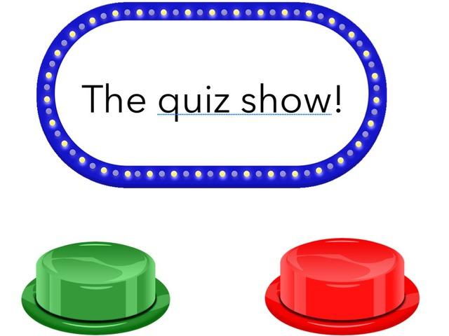 The Quiz Show! by Jennifer Macleod