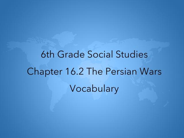 6th Grade SS 16.2 Vocabulary by Melanie Fink