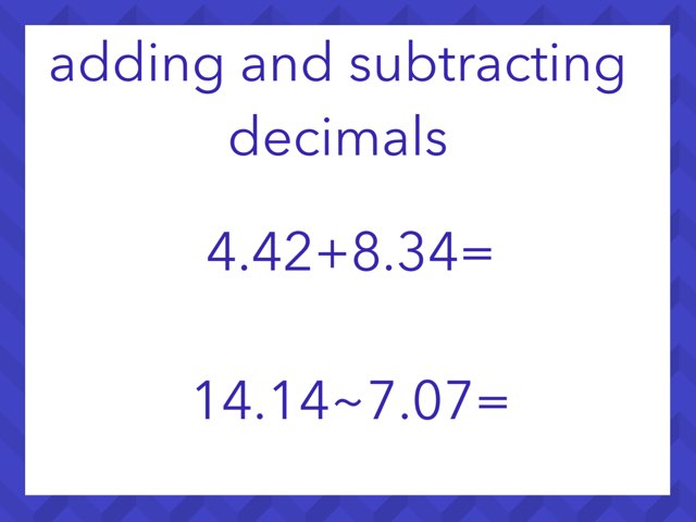 Adding And Subtracting Decimals by Kaitlyn Legrow