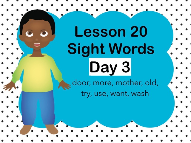 Lesson 20 Sight Words Day 3 by Jennifer