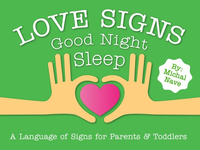 Good Night Sleep - Love Signs (baby sign language) by Michal Nave
