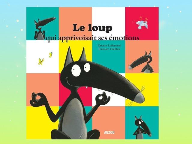 Les Émotions De Loup  by Choussila Bordeaux