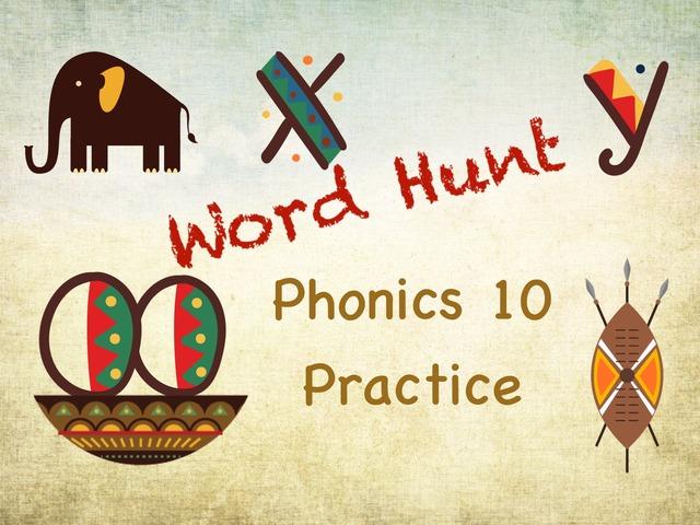 Word Hunt Phonics 10 Practice  by Tony Bacon