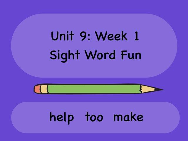 Sight Word Fun! K Edition: Unit 9: Week 1 by Andrea Hurd