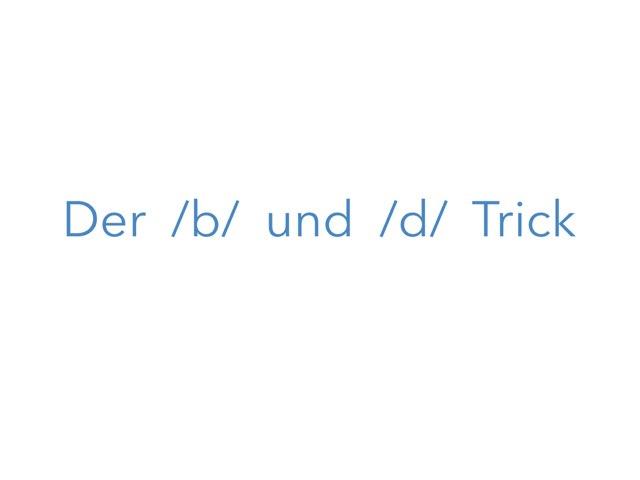 Der /b/ und /d/ Trick by Marina Ruß