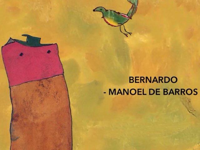 BERNARDO - Manoel De Barros - Atividade Interativa by Renata Giovannelli