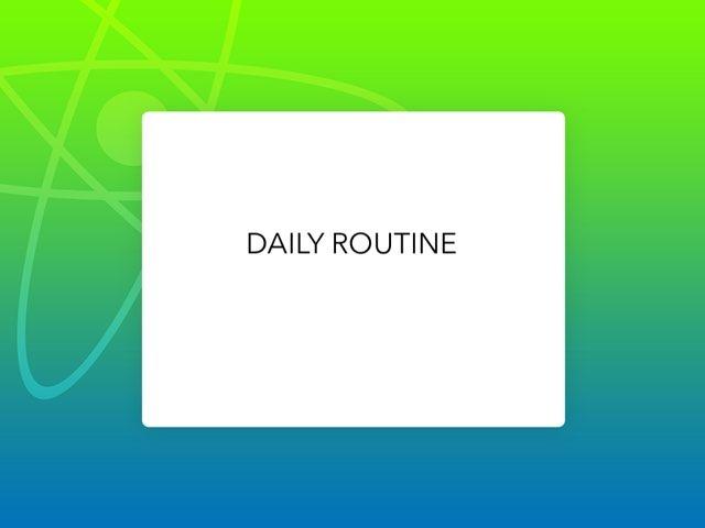Daily Routine by Tatiana Pricevicius