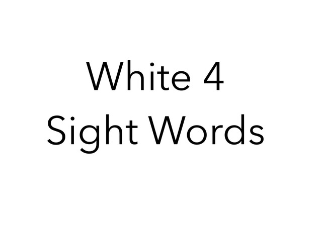 White 4 Sight Words. No 40 by Sonia Landers
