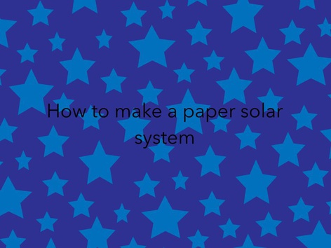 How To Make A Paper Solar System by Jennifer Thompson