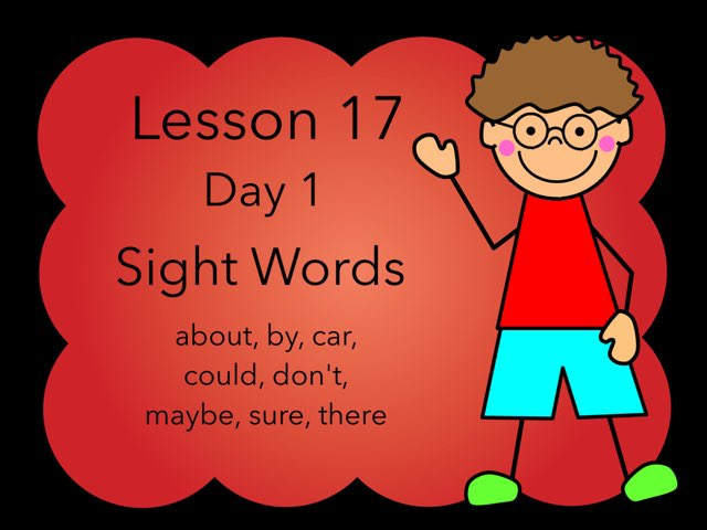 Lesson 17 Sight Words Day 1 by Jennifer