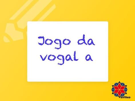 Jogo da vogal a by Fabiana Silvério De Albuquerqu