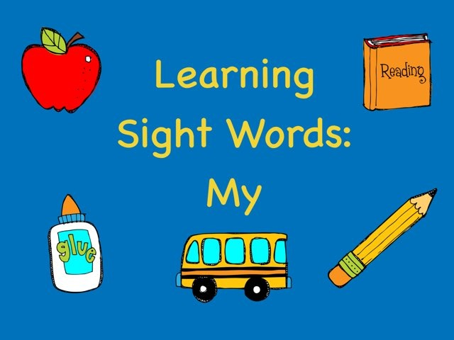 Learn The Sight Word: My by Kathy Gordon