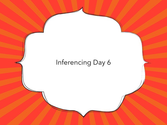 Inferencing Day 6 by Courtney visco