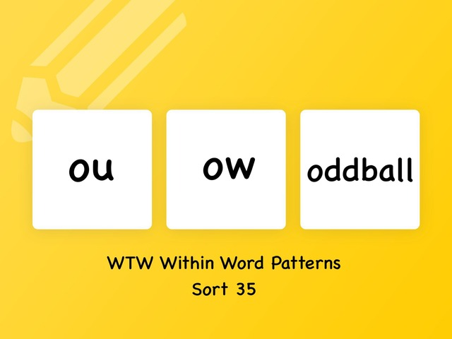 WTW Within Word Patterns Sort 35 (ou & Ow) by Christine Snow