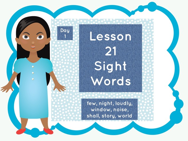Lesson 21 Sight Words Day 1 by Jennifer