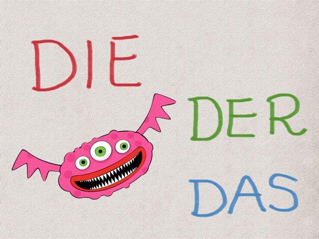 DIE, DER ou DAS by Graziela Galvão Bonetti