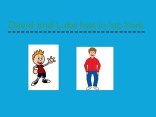 David And Luke Lost In Luc-York by Shrek Big