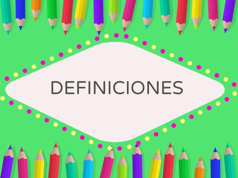 Definiciones  by Marcia Moscoso