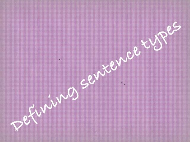 Defining Sentence Types by Krystal Wiggins